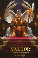 Valdor : Birth of the Imperium, Hardcover by Wraight, Chris, Like New Used, F...