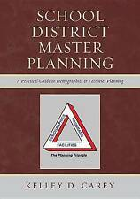 School District Master Planning: A Practical Guide to Demographics and Facilitie