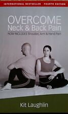 Overcome Neck & Back Pain now includes Shoulder, Arm & Hand Pain by Kit Laughlin