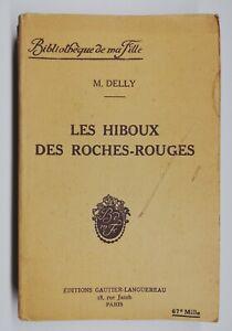 Rare Livre Ancien Les Hiboux Des Roches-Rouges De M. Delly 1929