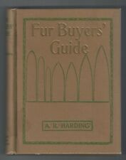 A R Harding, Fur Buyers Guide first edition 1915, great condition