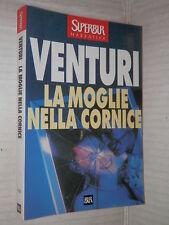 LA MOGLIE NELLA CORNICE Maria Venturi Rizzoli 2000 libro romanzo narrativa di