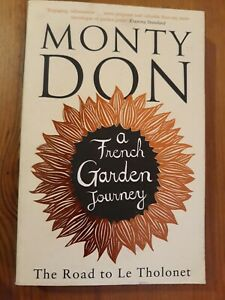 The Road to Le Tholonet: A French Garden Journey by Don, Monty Book Paperback