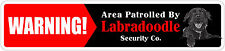 """*Aluminum* Warning Area Patrolled By Labradoodle 4""""x18"""" Metal Novelty Sign"""