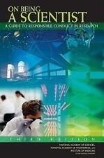 On Being a Scientist: A Guide to Responsible Conduct in Research: Third Edition