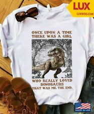 Once Upon A Time There Was A Girl Who Really Loved Dinosaurs shirt
