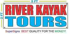 RIVER KAYAK TOURS Banner Sign 100% All Weather New LARGER Size! Wholesale Price