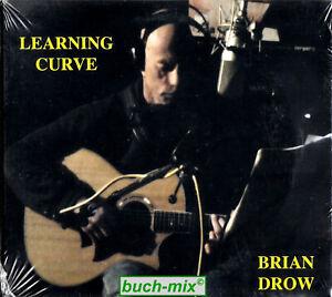 BRIAN DROW - LEARNING CURVE  - CD (2013) - NEU & OVP