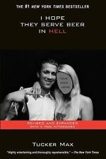 I Hope They Serve Beer In Hell paperback book by Tucker Max FREE SHIPPING humor
