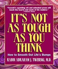 It's Not as Tough as You Think: How to Smooth Out Life... by Twerski, Abraham J.