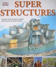 Super Structures : Inside the World's Most Spectacular Buildings-ExLibrary