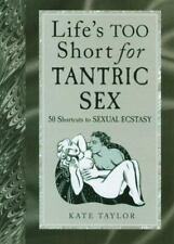 Lifes Too Short for Tantric Sex: 50 Shor