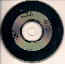 Rick Astley Hopelessly  1 Track Promo CD Single in Jewel Case - No insert UK