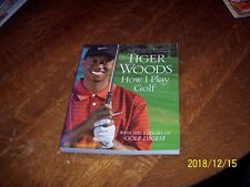 Tiger Woods How I Play Golf with editors of Golf Digest illustrated
