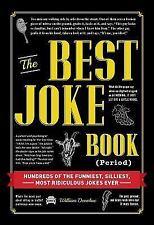 The Best Joke Book (Period) : Hundreds of the Funniest, Silliest, Most...