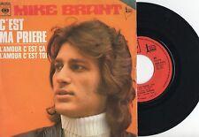 """MIKE BRANT ► C'est Ma Prière  - 45 Tours / 7"""" Vinyle - FRANCE - 1972"""