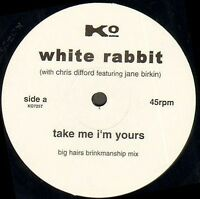 WHITE RABBIT - Prendre Me I'M Yours , Feat. Jane Birkin With CHRIS Difford -