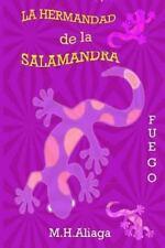 La Hermandad de la Salamandra : Fuego by M. Aliaga (2013, Paperback)