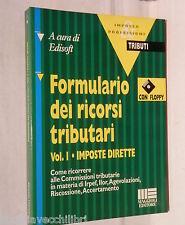 FORMULARIO DEI RICORSI TRIBUTARI Vol I Imposte A cura di Edisoft Diritto Manuale