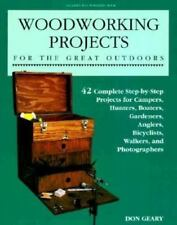 Woodworking Projects for the Great Outdoors : 42 Complete Step-by-Step Projects