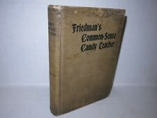 Friedman's Common Sense Candy Teacher 1906 Confectionery Scarce Baking
