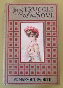 Vintage Book - The Struggle of a Soul - Circa 1904 - Mrs. E.D.E.N. Southworth