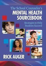 The School Counselor's Mental Health Sourcebook : Strategies to Help Students...