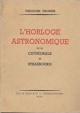 L'HORLOGE ASTRONOMIQUE de la cathédrale de STRASBOURG + Théodore UNGERER + 1951