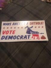 MAKE AMERICA A SHITHOLE VOTE DEMOCRAT ANTI  STICKERS TRUMP