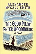 The Good Pilot Peter Woodhouse: A Novel [ McCall Smith, Alexander ] Used - Good