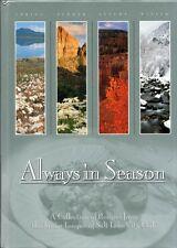 Always in Season , Recipes from Salt Lake City Utah : Tradition, history, flavor