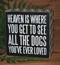 """Heaven where you see all the Dogs you ever Loved Box Sign - 4""""x4"""""""