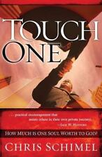Touch One : How Much Is One Soul Worth to God? by Chris Schimel (2007,...
