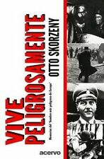 NEW Vive Peligrosamente (Spanish Edition) by Otto Skorzeny