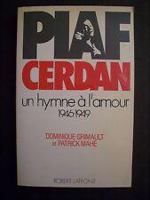 PIAF- CERDAN, Un Hymne à l'Amour / D.Grimault & P.Mahé / R.Laffont -1983 (signé)
