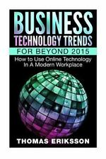 Business Technology Trends for Beyond 2015 : How to Use Online Technology in...