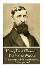 "Henry David Thoreau - Maine Woods ""The Mass Men Lead Live by Thoreau Henry David"