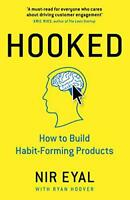 Hooked: How to Build Habit-Forming Products by Eyal, Nir | Hardcover Book | 9780