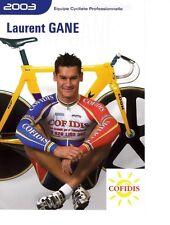 CYCLISME carte  cycliste  LAURENT GANE équipe COFIDIS 2003