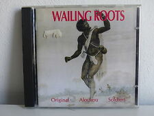 CD Album WAILING ROOTS Original aloukou soldiers 50364 2