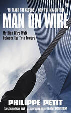 To Reach the Clouds: Man on Wire film tie in, Petit, Philippe, Good Used  Book