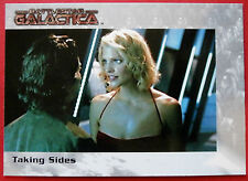 BATTLESTAR GALACTICA - Premiere Edition - Card #67 - Taking Sides