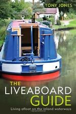 THE LIVEABOARD GUIDE: LIVING AFLOAT ON THE INLAND WATERWAYS  No Reserve NEW!