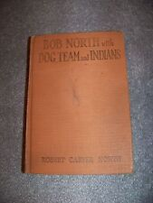 1929 FIRST EDITION Bob North with DOG TEAM and INDIANS Robert Carver North