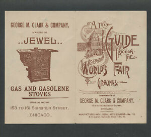 c.1893 Chicago GUIDE THROUGH WORLD'S FAIR GROUNDS Map, Geo. M. Clark Stoves Adv.