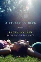 A Ticket to Ride: A Novel by McLain, Paula