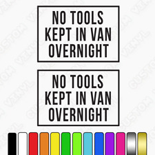 No tools left in van overnight, no tools in van, no tools stickers, TWO DECALS