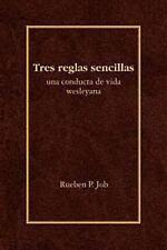 Tres Reglas Sencillas: Una Conducta de Vida Wesleyana = Three Simple Rules (Pape