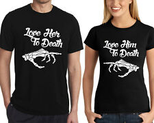 Couple Love Her Him to Death Couple T Shirt Best Matching Tshirt Valentines Tee