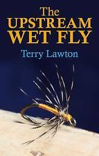 The Upstream Wet Fly by Terry Lawton (Hardback, 2011)